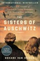 The sisters of Auschwitz the true story of two Jewish sisters