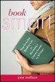 Book smart : your essential reading list for becoming a literary genius in 365 days