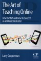 The art of teaching online : how to start and how to succeed as an online instructor