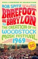 Barefoot in Babylon : the creation of the Woodstock Music Festival, 1969