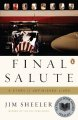 Final salute : a story of unfinished lives