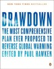Drawdown : the most comprehensive plan ever proposed to reverse global warming