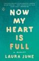 Now my heart is full : a memoir