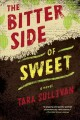 The bitter side of sweet