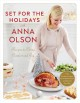 Set for the holidays with Anna Olson : recipes to bring comfort and joy.