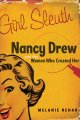 Girl sleuth : Nancy Drew and the women who created her