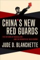 China's new Red Guards : the return of radicalism and the rebirth of Mao Zedong
