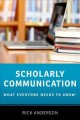 Scholarly communication : what everyone needs to know®