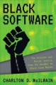 Black software : the Internet and racial justice, from the AfroNet to Black Lives Matter