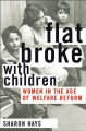 Flat broke with children : women in the age of welfare reform