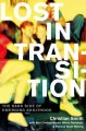 Lost in transition : the dark side of emerging adulthood