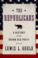 The Republicans : a history of the grand old party