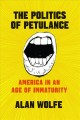 The politics of petulance : America in an age of immaturity