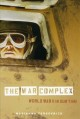 The war complex : World War II in our time