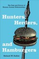 Hunters, herders, and hamburgers : the past and future of human-animal relationships