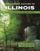 Exploring nature in Illinois : a field guide to the Prairie State