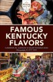 Famous Kentucky flavors : exploring the Commonwealth's greatest cuisines