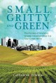 Small, gritty, and green : the promise of America