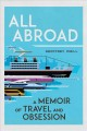 All abroad : a memoir of travel and obsession