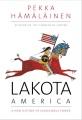 Lakota America : a new history of indigenous power