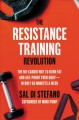 The resistance training revolution : the no-cardio way to burn fat and age-proof your body--in only 60 minutes a week