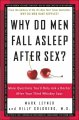 Why do men fall asleep after sex? : more questions you