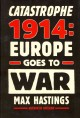 Catastrophe 1914 : Europe goes to war