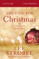 The case for Christmas : evidence for the identity of Jesus: Study guide-4 sessions