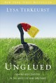 Unglued : making wise choices in the midst of raw emotions