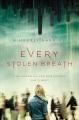 Every stolen breath