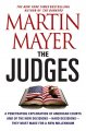 The judges : a penetrating exploration of American courts and of the new decisions--hard decisions--they must make for a new millennium