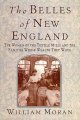 The belles of New England : the women of the textile mills and the families whose wealth they wove