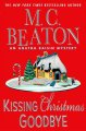 Kissing Christmas goodbye : an Agatha Raisin mystery