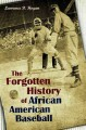 The forgotten history of African American baseball