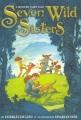Seven wild sisters : a modern fairy tale