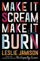 Make it scream, make it burn : essays