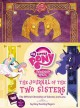The journal of the two sisters : the official chronicles of Celestia and Luna