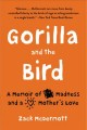 Gorilla and the bird : a memoir of madness and a mother's love