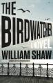 The birdwatcher : a novel