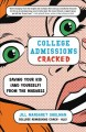 College admissions cracked : saving your kid (and yourself) from the madness