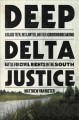 Deep delta justice : a Black teen, his lawyer, and their groundbreaking battle for civil rights in the South