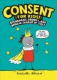 Consent (for kids!) : boundaries, respect, and being in charge of yourself