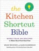 The kitchen shortcut bible : more than 200 recipes to make real food real fast