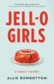 Jell-O girls : a family history