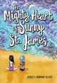 The mighty heart of Sunny St. James