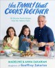 The family that cooks together : 85 Zakarian recipes from our family to yours