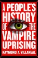 A people's history of the vampire uprising : a novel