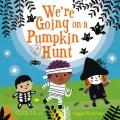 We're going on a pumpkin hunt