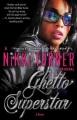 Ghetto superstar : a novel