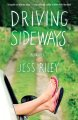 Driving sideways : a novel